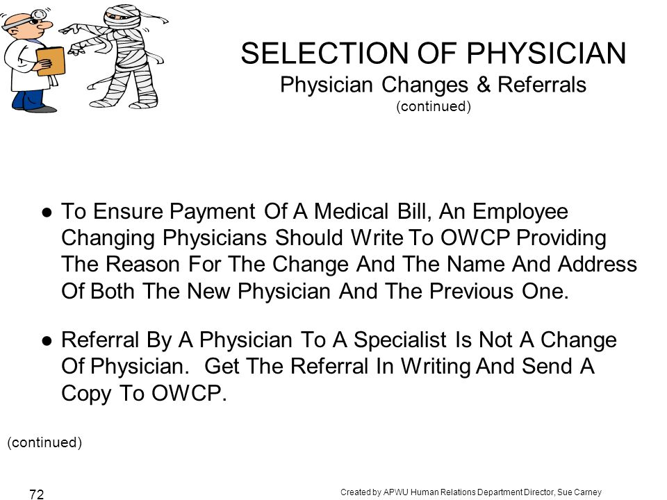 SELECTION OF PHYSICIAN Physician Changes & Referrals (continued)