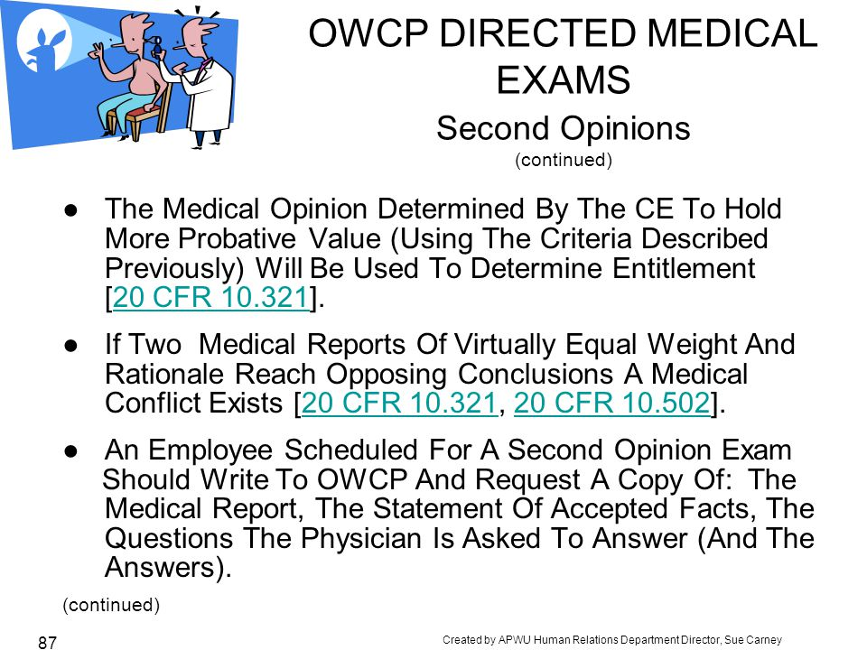 OWCP DIRECTED MEDICAL EXAMS Second Opinions (continued)
