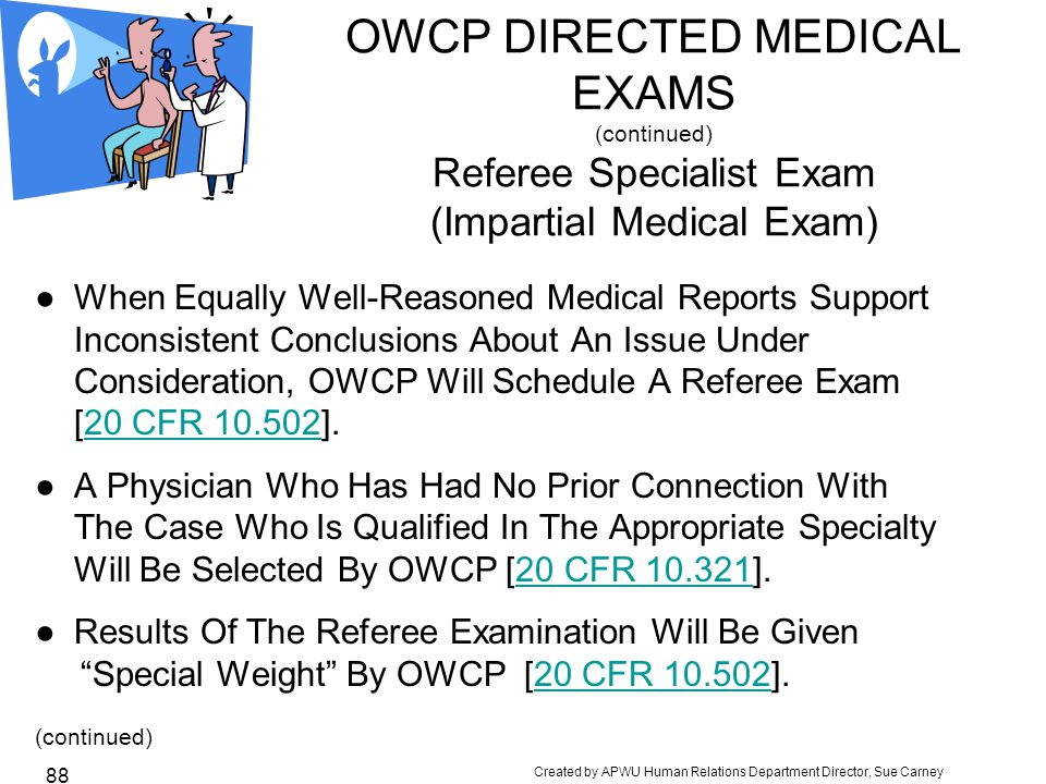 OWCP DIRECTED MEDICAL EXAMS (continued) Referee Specialist Exam (Impartial Medical Exam)