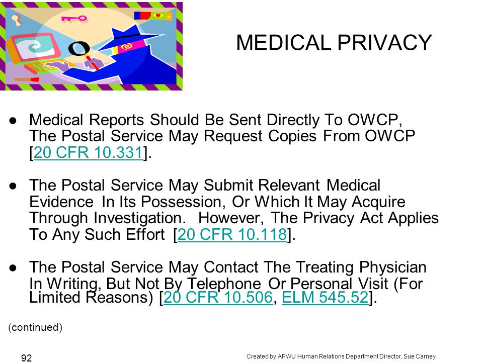 MEDICAL PRIVACY Medical Reports Should Be Sent Directly To OWCP,