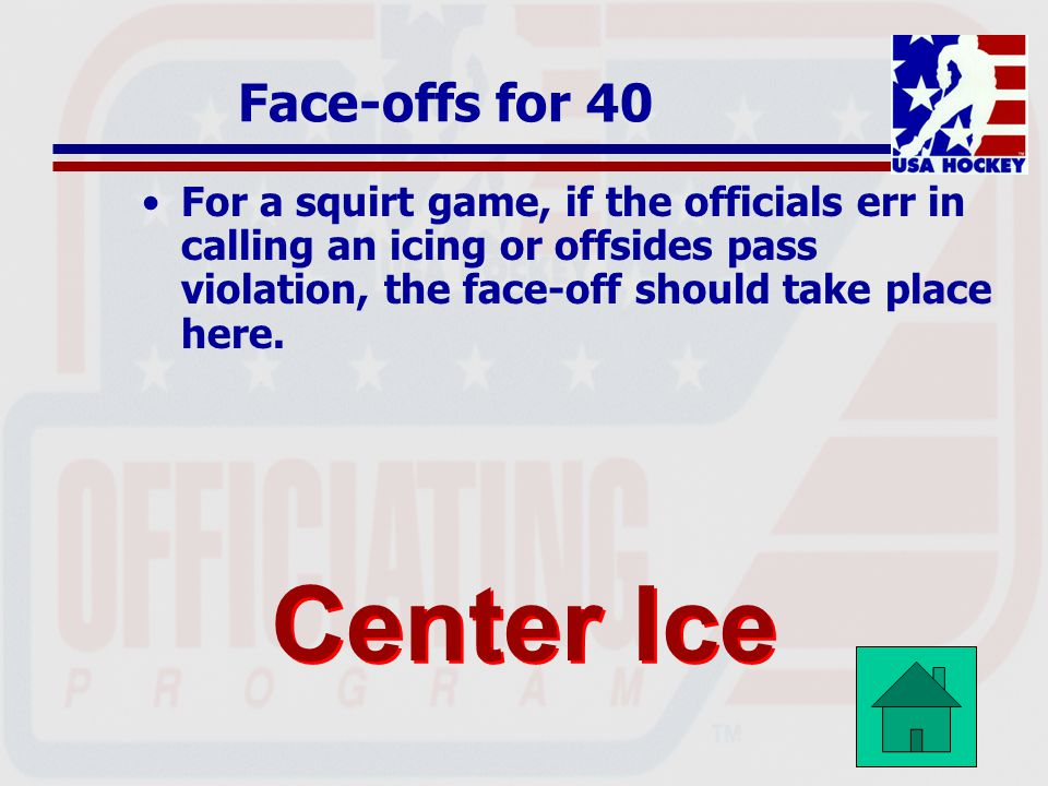 Center Ice Face-offs for 40