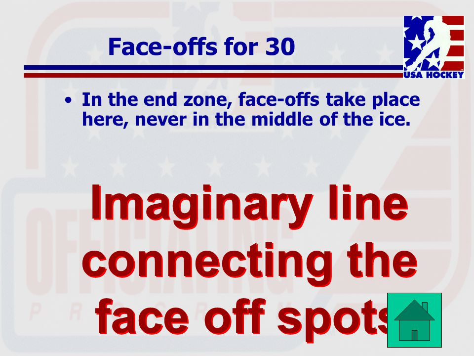 Imaginary line connecting the face off spots