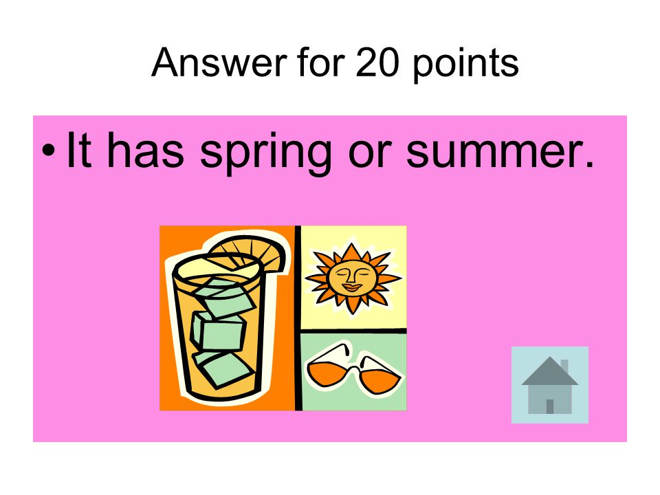 Answer for 20 points It has spring or summer.