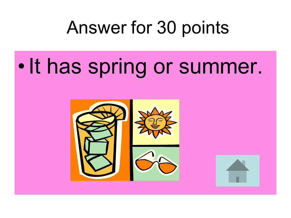 Answer for 30 points It has spring or summer.