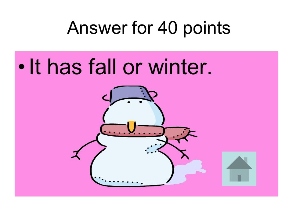 Answer for 40 points It has fall or winter.