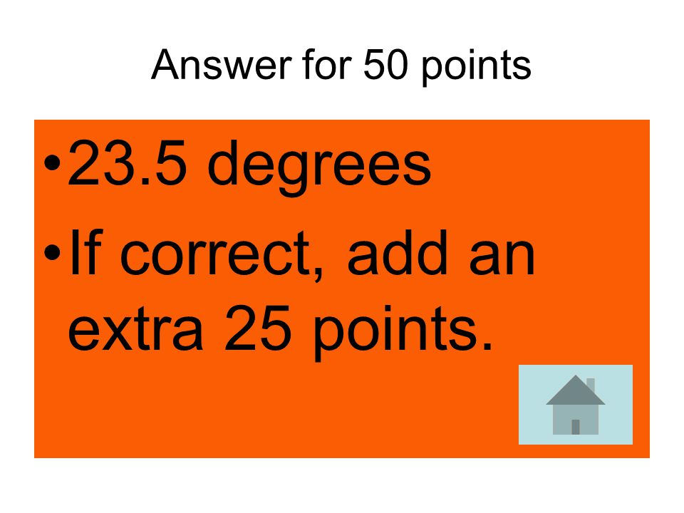 If correct, add an extra 25 points.