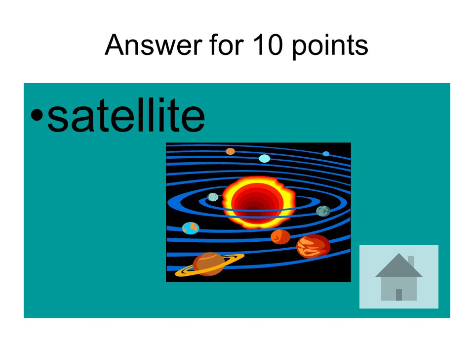 Answer for 10 points satellite