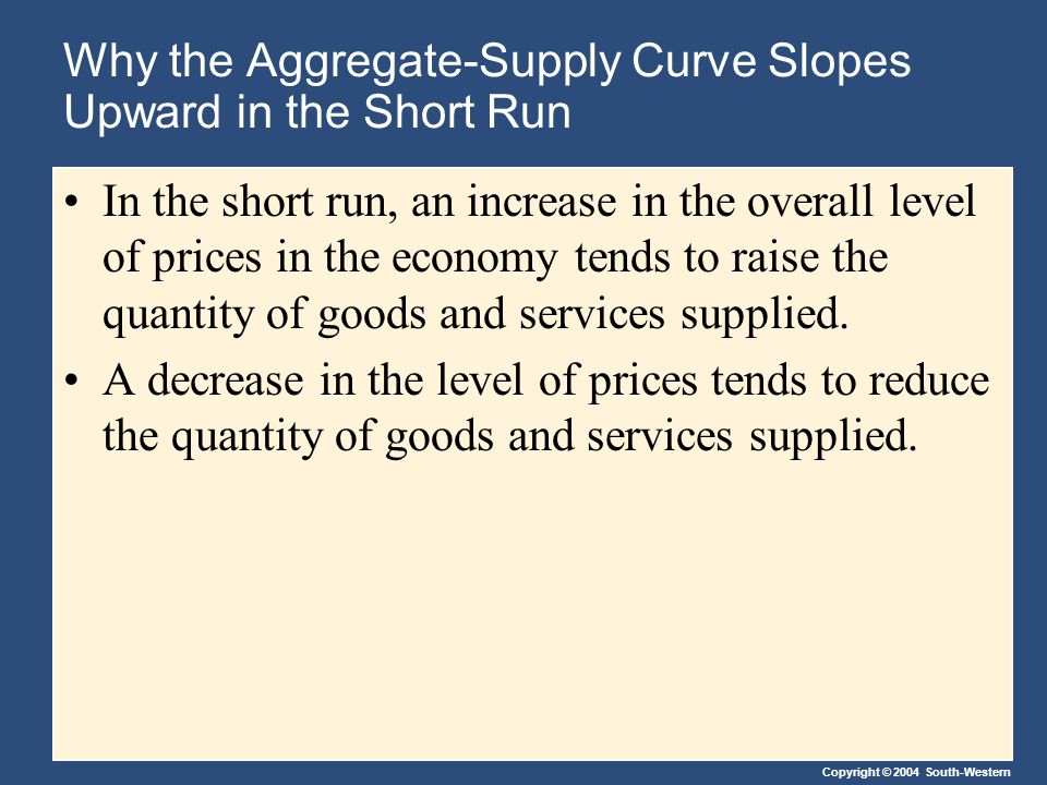 Why the Aggregate-Supply Curve Slopes Upward in the Short Run