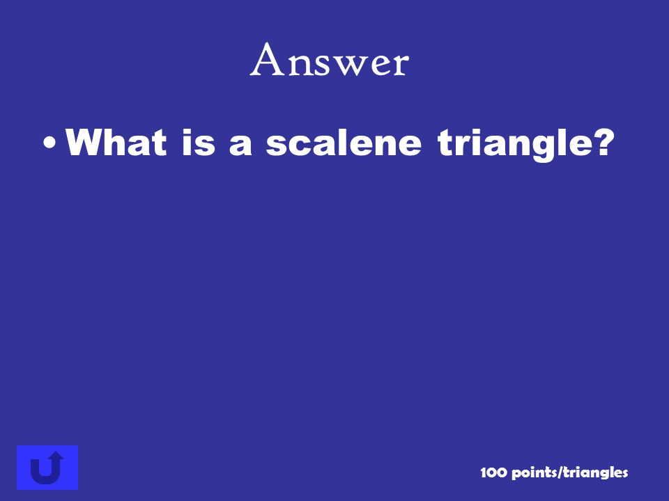 Answer What is a scalene triangle 100 points/triangles