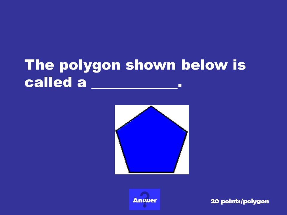 The polygon shown below is called a ____________.
