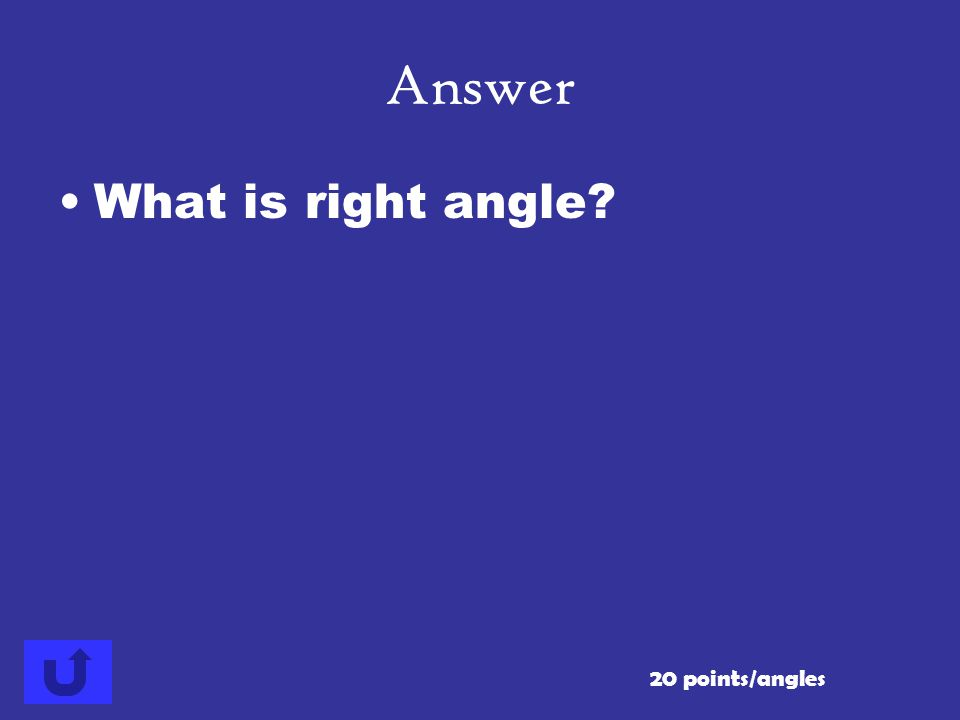 Answer What is right angle 20 points/angles