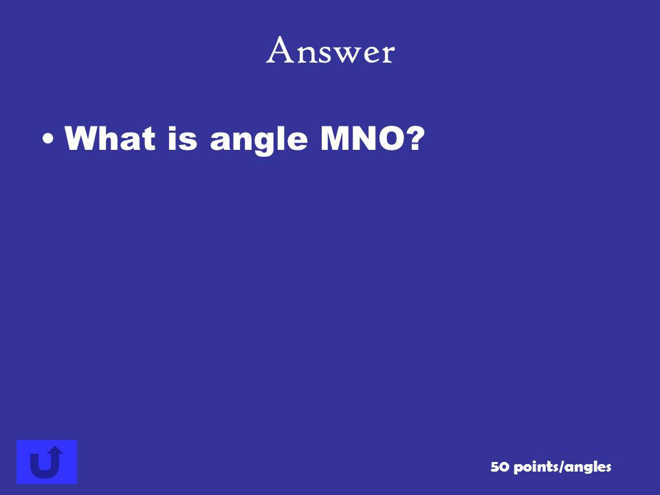 Answer What is angle MNO 50 points/angles