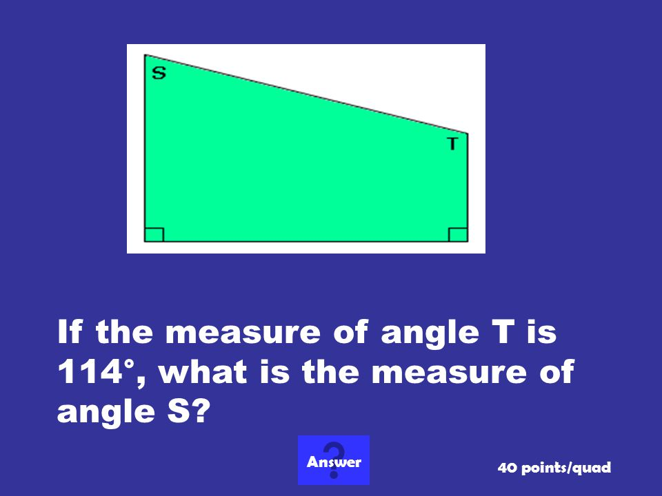 If the measure of angle T is 114°, what is the measure of angle S