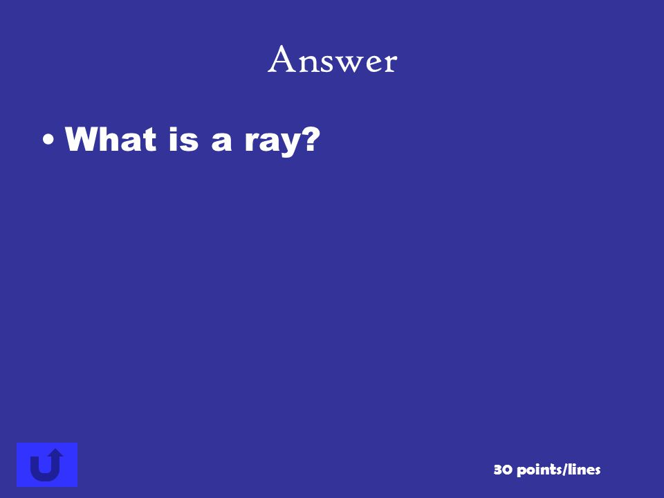 Answer What is a ray 30 points/lines