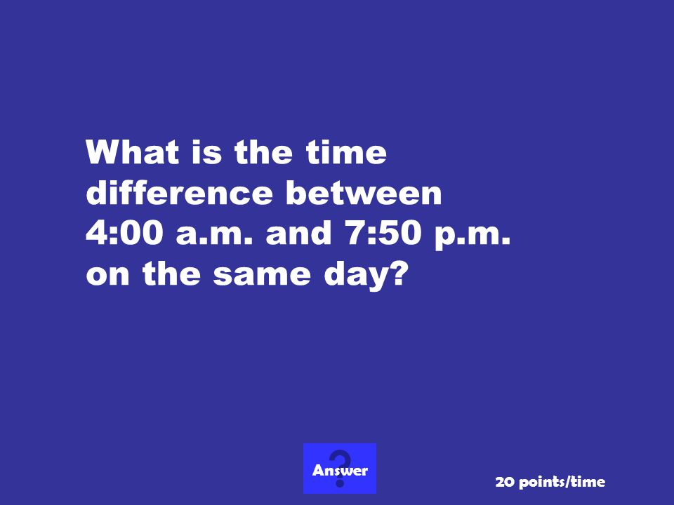 What is the time difference between 4:00 a. m. and 7:50 p. m