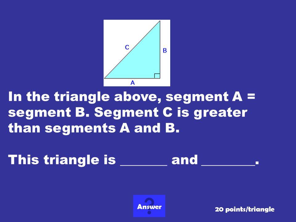 In the triangle above, segment A = segment B