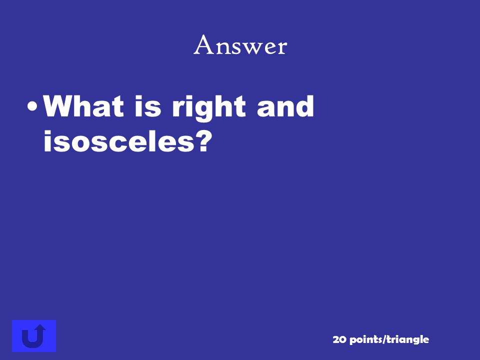 What is right and isosceles