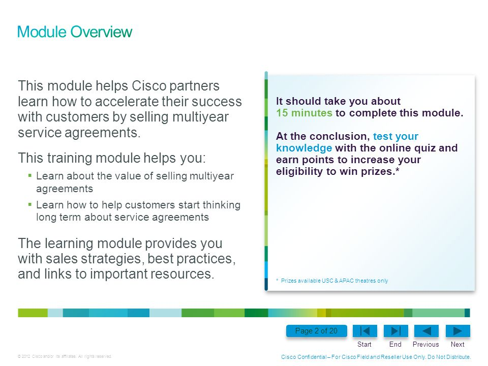 Module Overview This module helps Cisco partners learn how to accelerate their success with customers by selling multiyear service agreements.