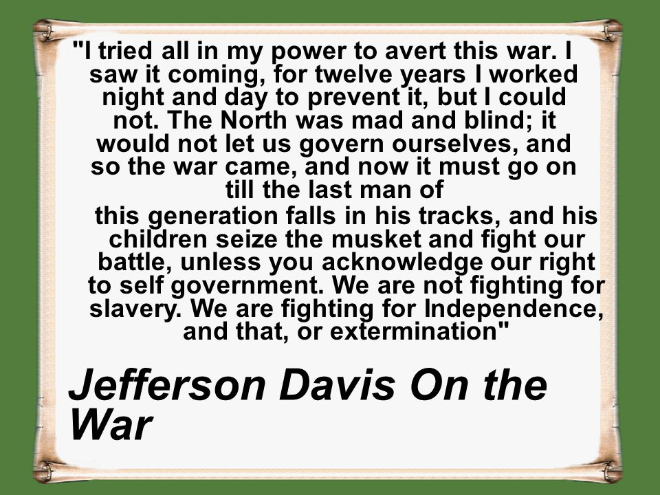 Jefferson Davis On the War