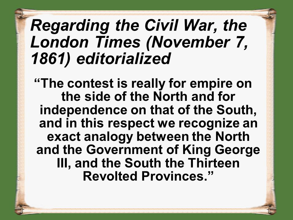 Regarding the Civil War, the London Times (November 7, 1861) editorialized