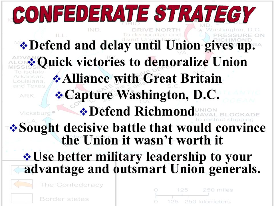 Defend and delay until Union gives up.