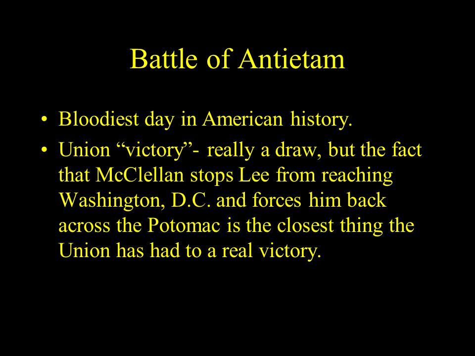 Battle of Antietam Bloodiest day in American history.