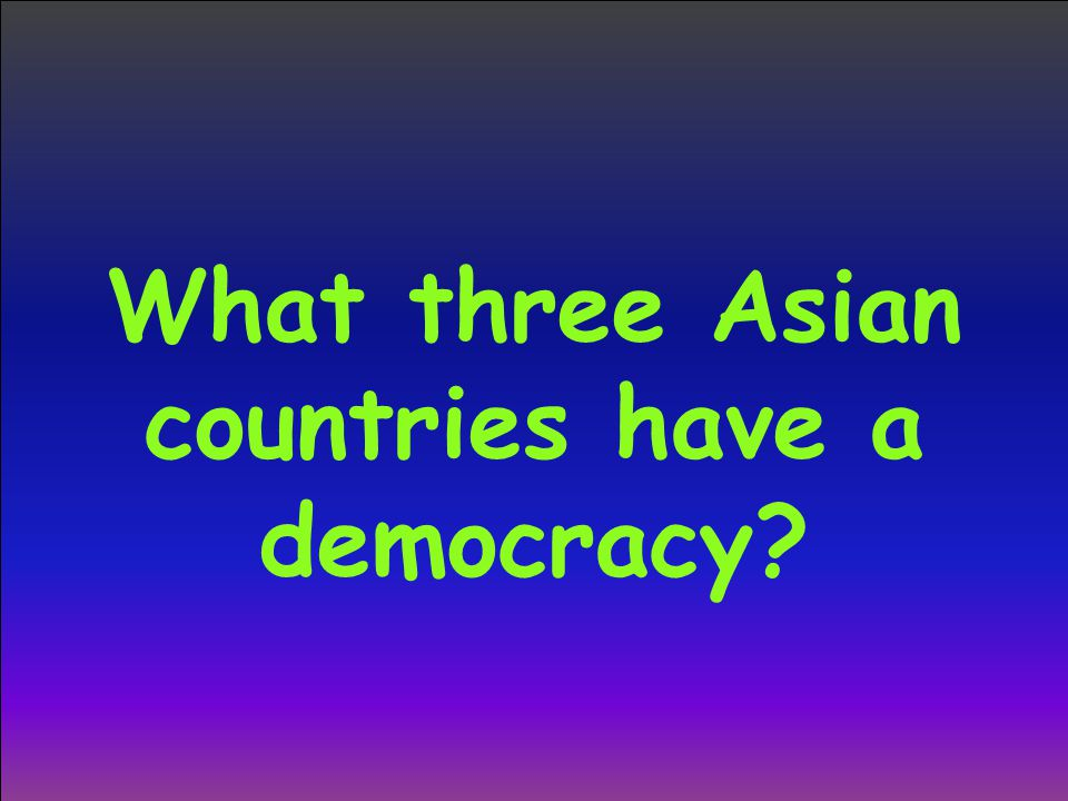 What three Asian countries have a democracy