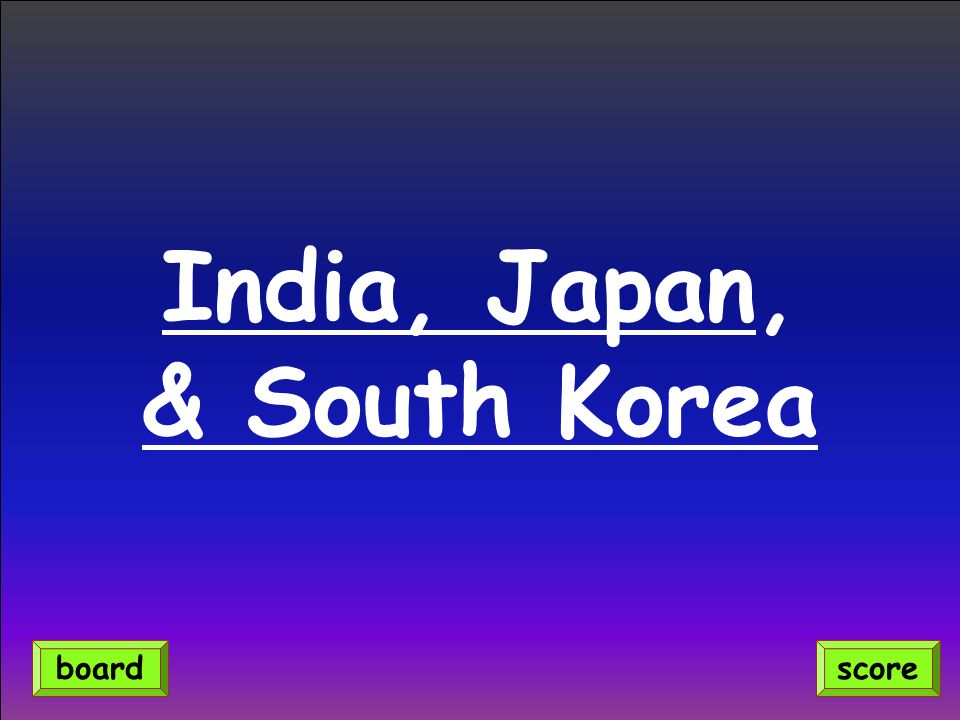 India, Japan, & South Korea