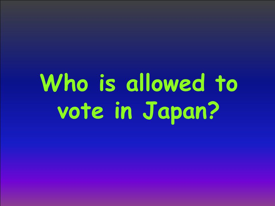 Who is allowed to vote in Japan