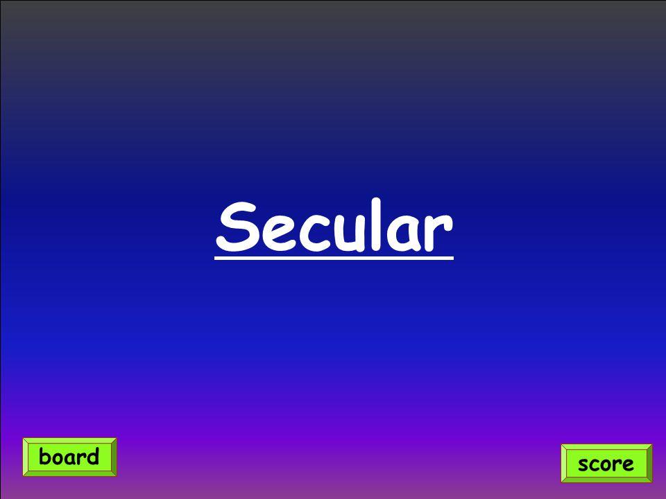 Secular board score