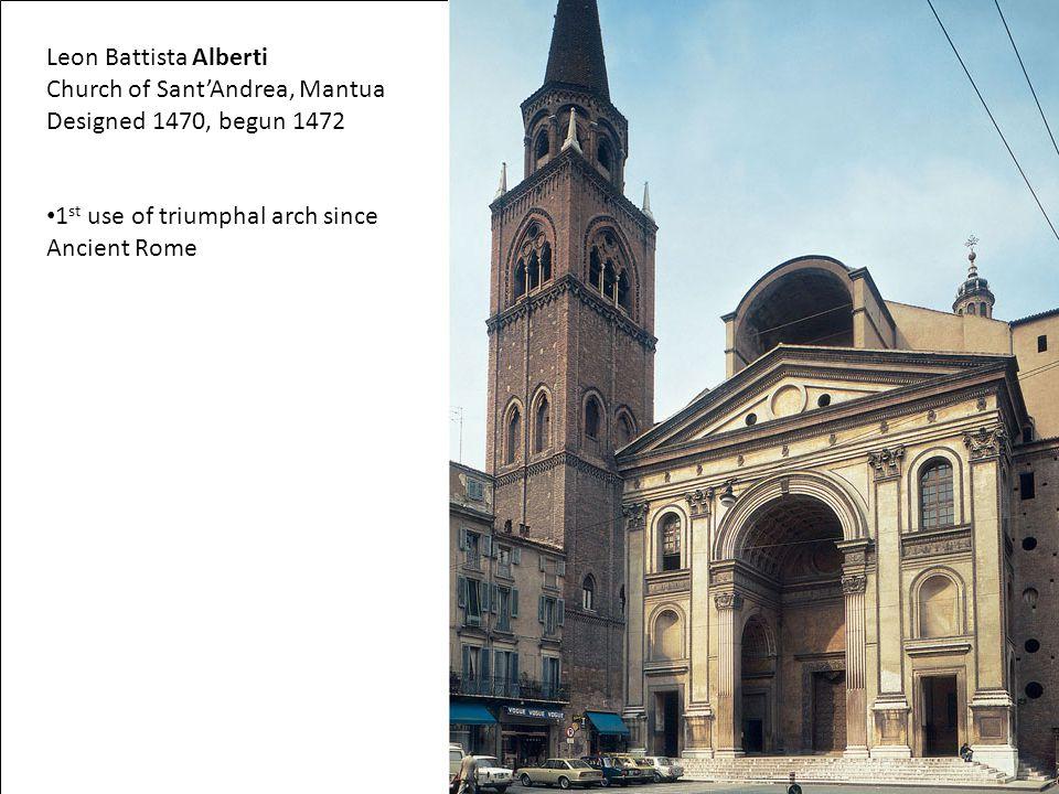 Church of Sant'Andrea, Mantua Designed 1470, begun 1472