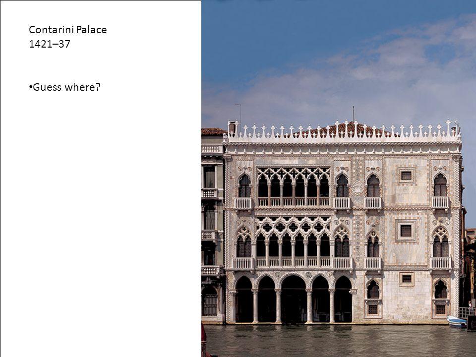 Contarini Palace 1421–37 Guess where Artist: n/a