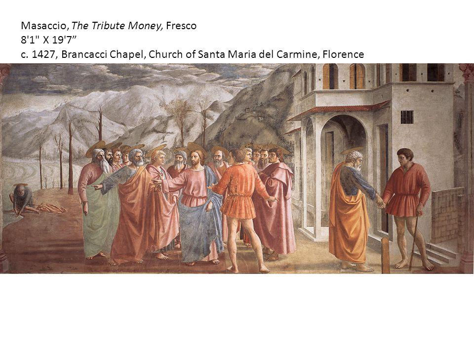 Masaccio, The Tribute Money, Fresco 8 1 X 19 7