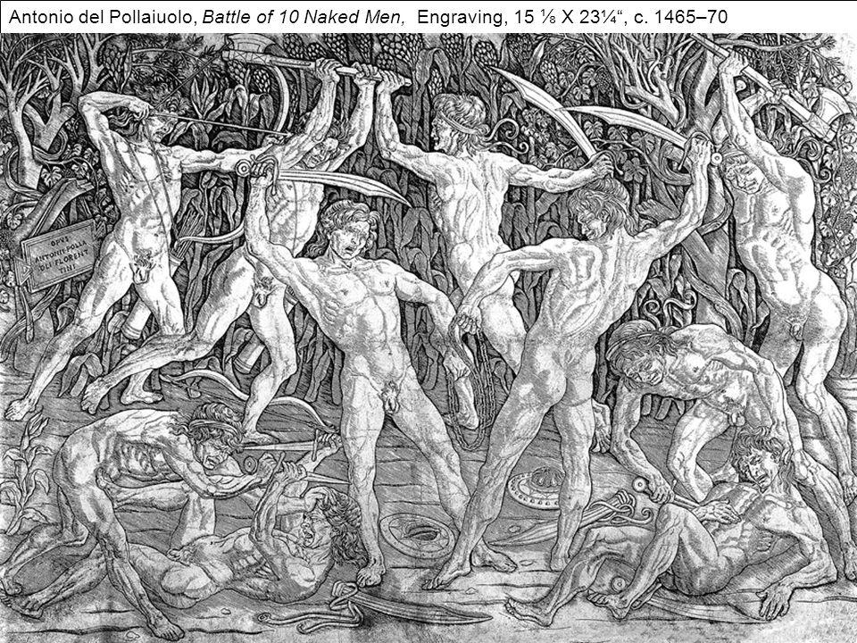 Antonio del Pollaiuolo, Battle of 10 Naked Men, Engraving, 15 ⅛ X 23¼ , c. 1465–70
