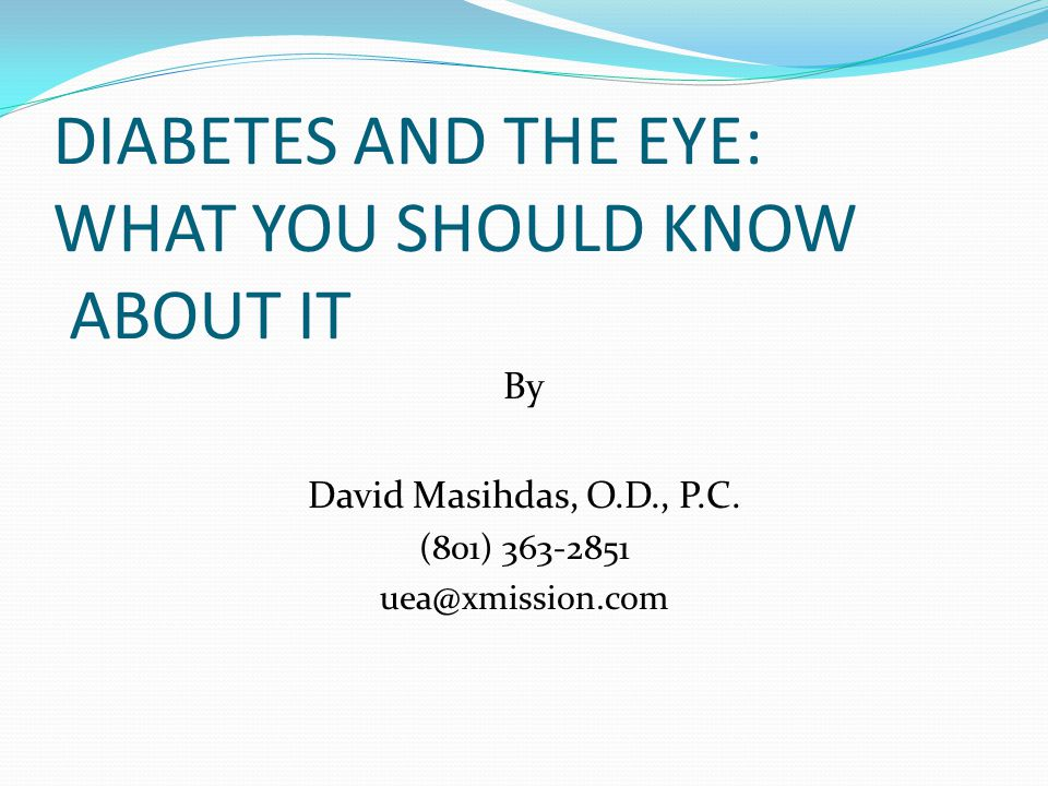 DIABETES AND THE EYE: WHAT YOU SHOULD KNOW ABOUT IT