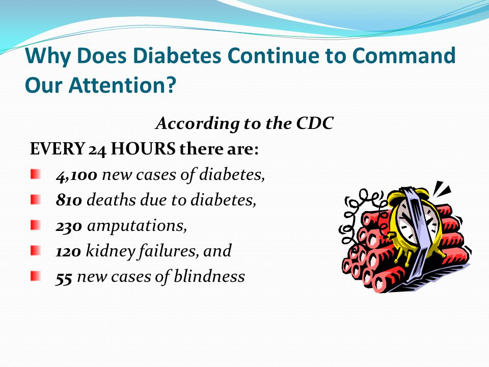 Why Does Diabetes Continue to Command Our Attention