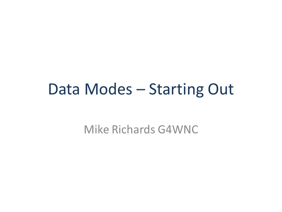 Data Modes – Starting Out