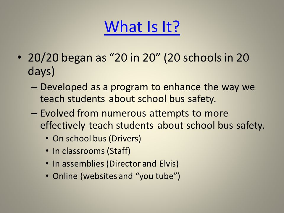 What Is It 20/20 began as 20 in 20 (20 schools in 20 days)