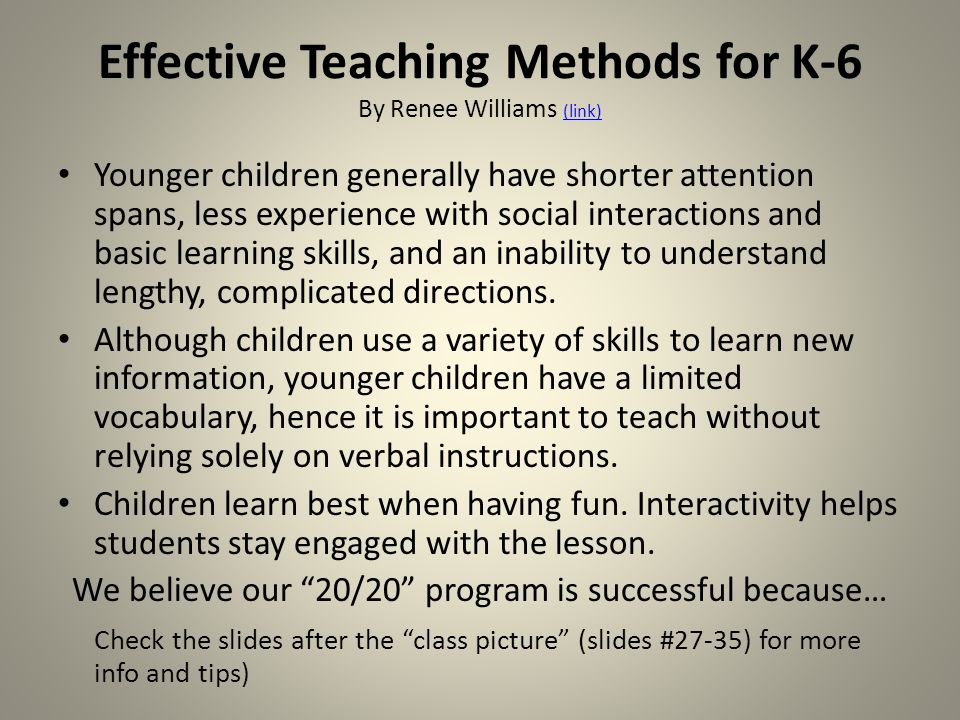 Effective Teaching Methods for K-6 By Renee Williams (link)