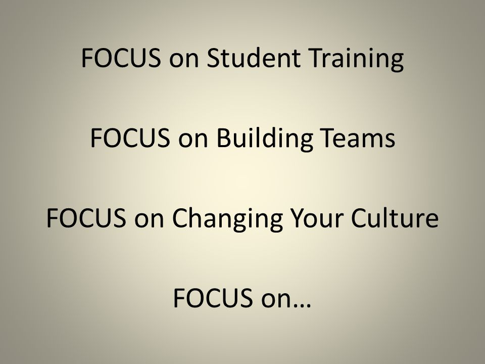FOCUS on Student Training