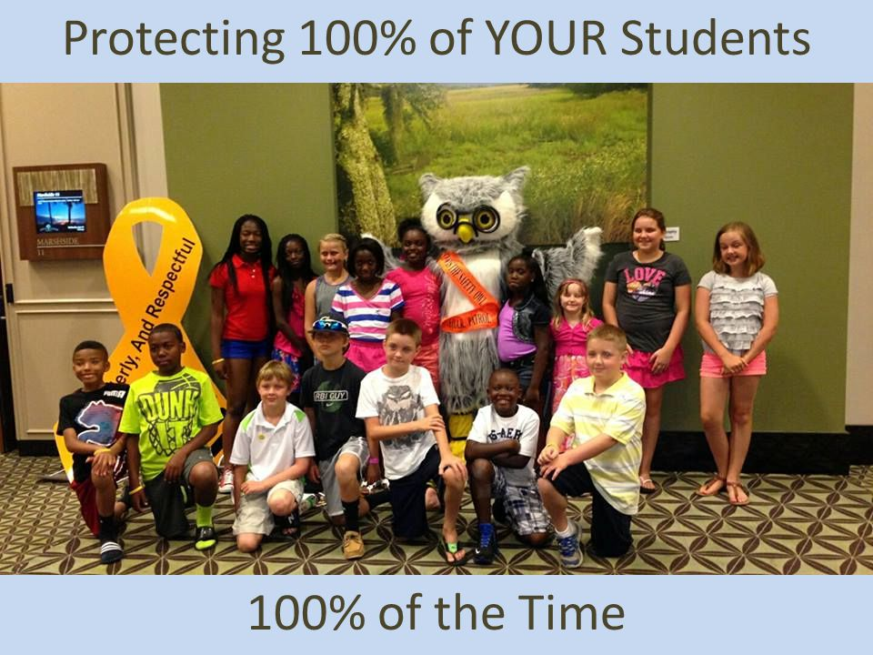 Protecting 100% of YOUR Students