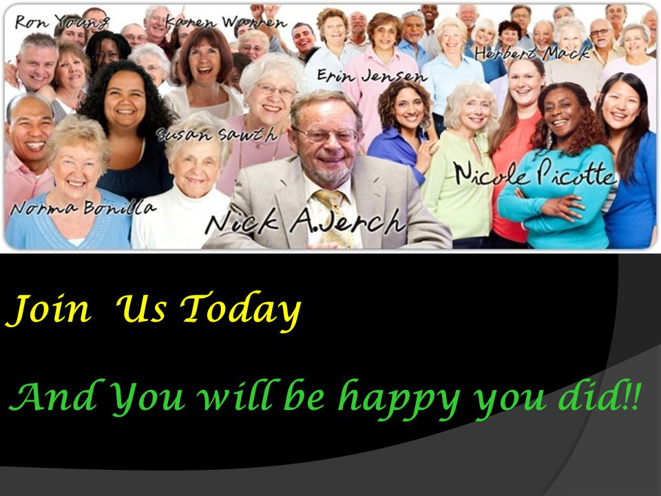 Join Us Today And You will be happy you did!!