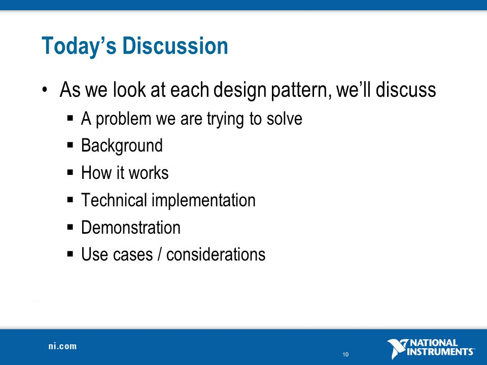 Today's Discussion As we look at each design pattern, we'll discuss
