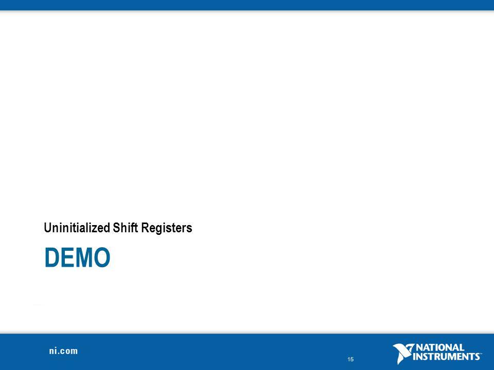 Demo Uninitialized Shift Registers