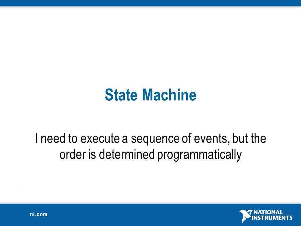 State Machine I need to execute a sequence of events, but the order is determined programmatically