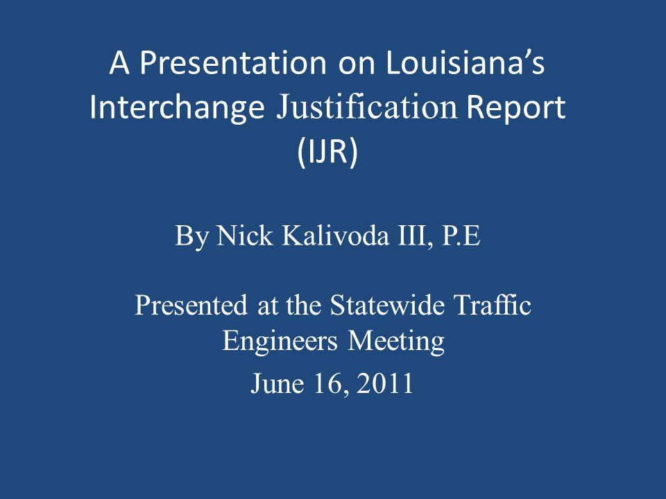 Presented at the Statewide Traffic Engineers Meeting June 16, 2011