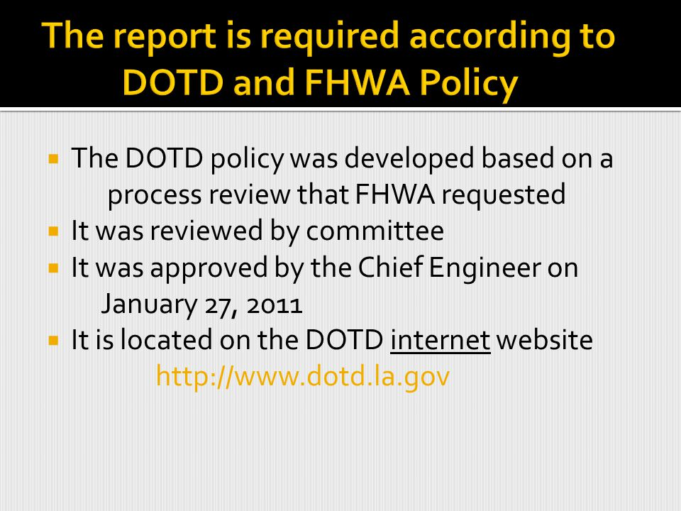The report is required according to DOTD and FHWA Policy