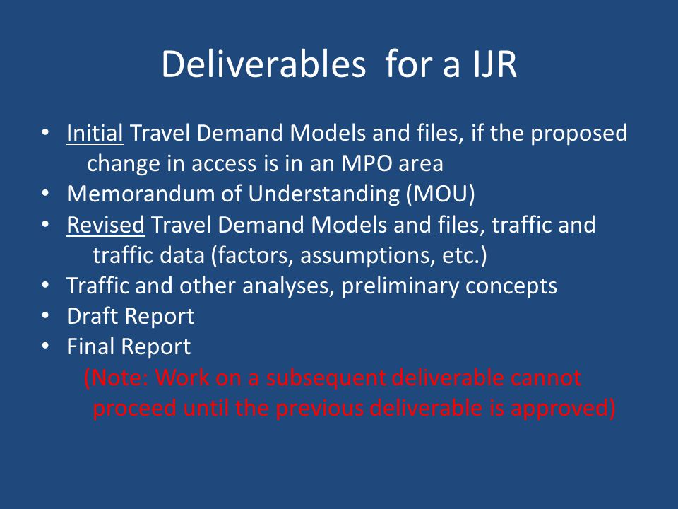 Deliverables for a IJR Initial Travel Demand Models and files, if the proposed. change in access is in an MPO area.