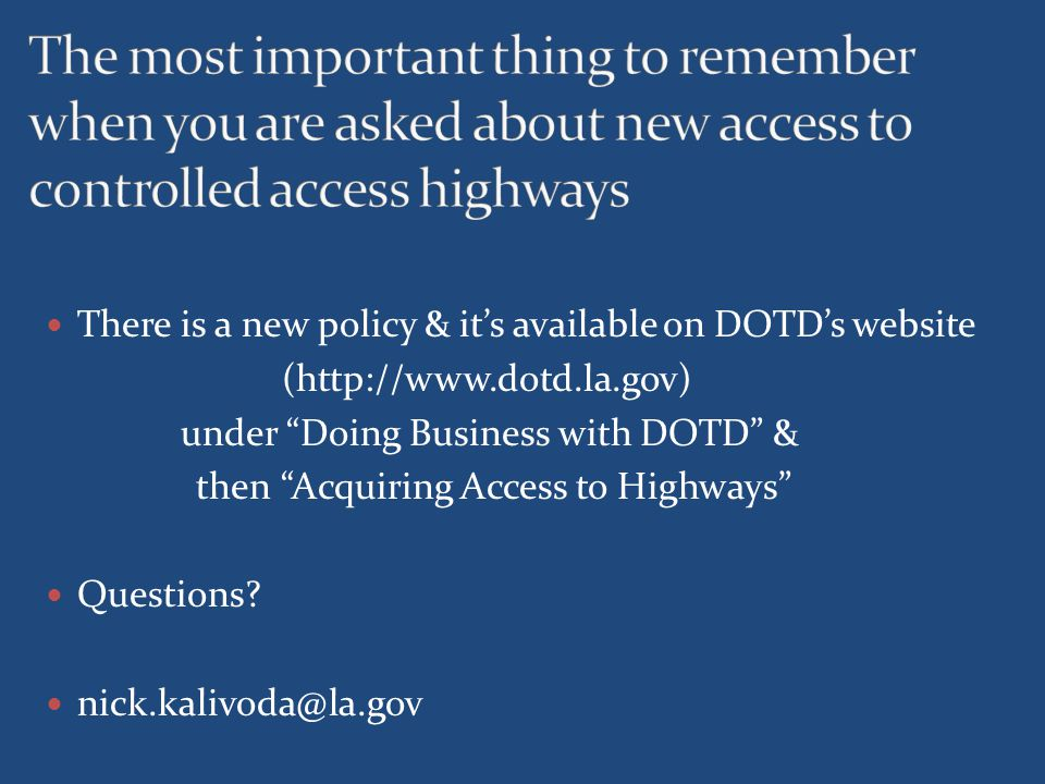 The most important thing to remember when you are asked about new access to controlled access highways