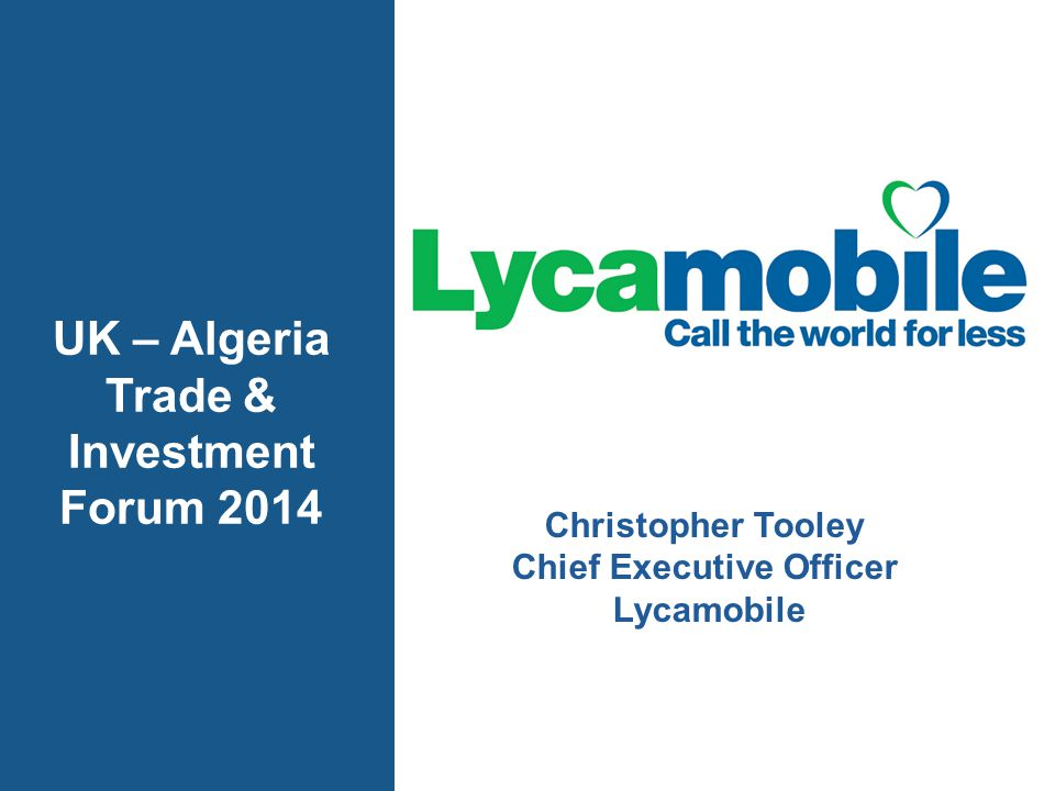 Christopher Tooley Chief Executive Officer Lycamobile